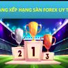 Bảng xếp hạng các Sàn Forex Uy tín, tốt nhất tại Việt Nam 2021